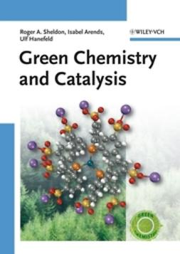 Arends, Isabel - Green Chemistry and Catalysis, ebook