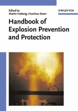 Hattwig, Martin - Handbook of Explosion Prevention and Protection, ebook