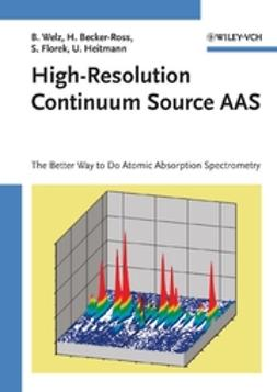 Becker-Ross, Helmut - High-Resolution Continuum Source AAS: The Better Way to Do Atomic Absorption Spectrometry, ebook