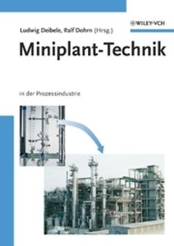Deibele, Ludwig - Miniplant-Technik: in der Prozessindustrie, ebook