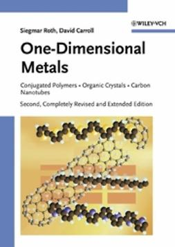 Carroll, David - One-Dimensional Metals: Conjugated Polymers, Organic Crystals, Carbon Nanotubes, ebook