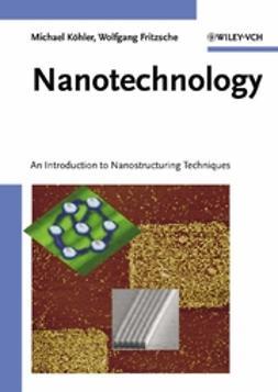 Fritzsche, Wolfgang - Nanotechnology: An Introduction to Nanostructuring Techniques, e-bok