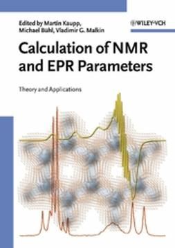 Bühl, Michael - Calculation of NMR and EPR Parameters: Theory and Applications, ebook
