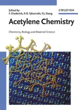 Diederich, François - Acetylene Chemistry: Chemistry, Biology, and Material Science, ebook
