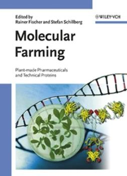 Fischer, Rainer - Molecular Farming: Plant-made Pharmaceuticals and Technical Proteins, ebook