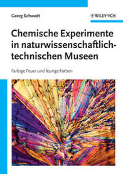 Schwedt, Georg - Chemische Experimente in naturwissenschaftlich-technischen Museen: Farbige Feuer und feurige Farben, e-kirja