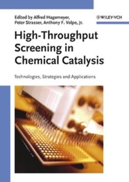 Hagemeyer, Alfred - High-Throughput Screening in Chemical Catalysis: Technologies, Strategies and Applications, ebook