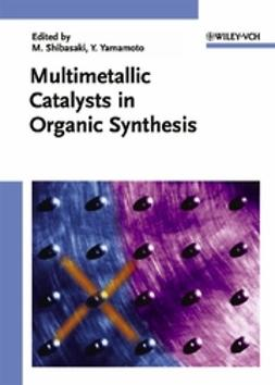 Shibasaki, Masakatsu - Multimetallic Catalysts in Organic Synthesis, ebook