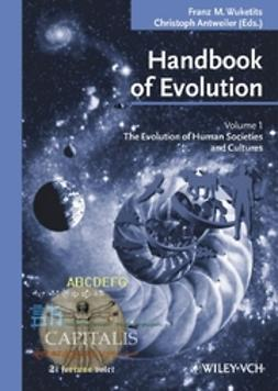 Antweiler, Christoph - Handbook of Evolution: The Evolution of Human Societies and Cultures, e-bok