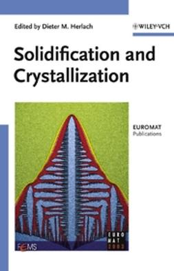 Herlach, Dieter M. - Solidification and Crystallization, ebook