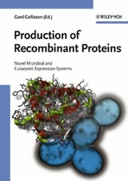Gellissen, Gerd - Production of Recombinant Proteins: Novel Microbial and Eukaryotic Expression Systems, ebook