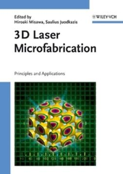 Juodkazis, Saulius - 3D Laser Microfabrication: Principles and Applications, ebook