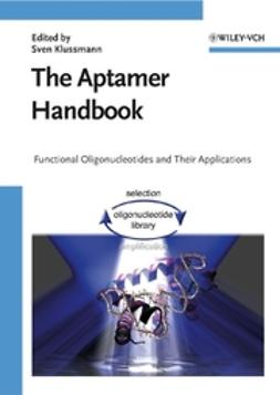 Klussmann, Sven - The Aptamer Handbook: Functional Oligonucleotides and Their Applications, ebook