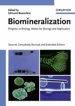 Bäuerlein, Edmund - Biomineralization: Progress in Biology, Molecular Biology and Application, ebook