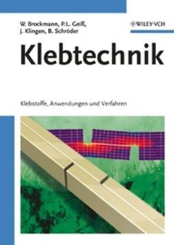 Brockmann, Walter - Klebtechnik: Klebstoffe, Anwendungen und Verfahren, ebook