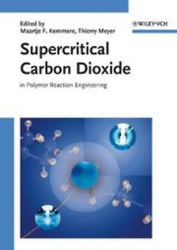 Kemmere, Maartje F. - Supercritical Carbon Dioxide: in Polymer Reaction Engineering, ebook