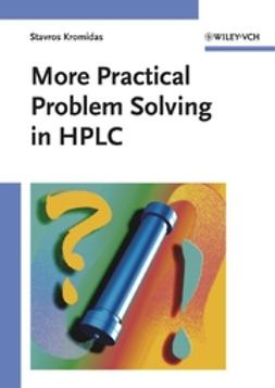 Kromidas, Stavros - More Practical Problem Solving in HPLC, e-kirja