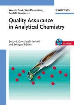 Dammann, Vera - Quality Assurance in Analytical Chemistry: Applications in Environmental, Food and Materials Analysis, Biotechnology, and Medical Engineering, ebook