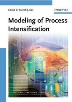 Keil, Frerich J. - Modeling of Process Intensification, ebook