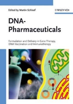 Schleef, Martin - DNA-Pharmaceuticals: Formulation and Delivery in Gene Therapy, DNA Vaccination and Immunotherapy, e-kirja
