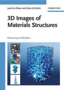 3D Images of Materials Structures: Processing and Analysis