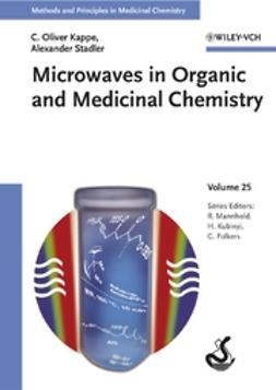 Folkers, Gerd - Methods and Principles in Medicinal Chemistry: Microwaves in Organic and Medicinal Chemistry, ebook