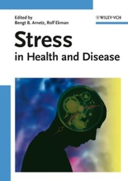 Arnetz, Bengt B. - Stress in Health and Disease, ebook