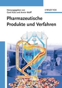 Kutz, Gerd - Pharmazeutische Produkte und Verfahren, ebook