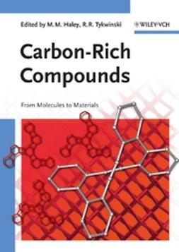 Haley, Michael M. - Carbon-Rich Compounds: From Molecules to Materials, ebook