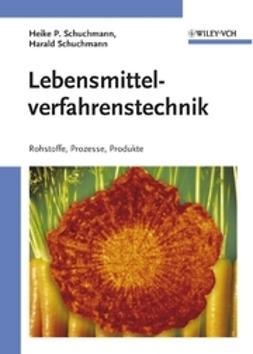 Schuchmann, Heike P. - Lebensmittelverfahrenstechnik, ebook