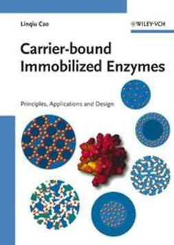 Cao, Linqiu - Carrier-bound Immobilized Enzymes: Principles, Application and Design, ebook
