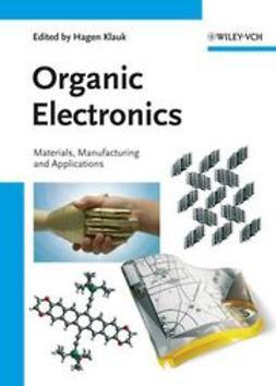 Klauk, Hagen - Organic Electronics: Materials, Manufacturing, and Applications, ebook