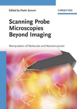 Samori, Paolo - Scanning Probe Microscopies Beyond Imaging: Manipulation of Molecules and Nanostructures, ebook