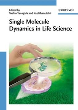Ishii, Yoshiharu - Single Molecule Dynamics in Life Science, ebook