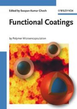 Ghosh, Swapan Kumar - Functional Coatings: by Polymer Microencapsulation, ebook