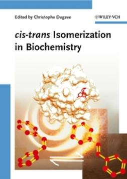 Dugave, Christophe - cis-trans Isomerization in Biochemistry, ebook
