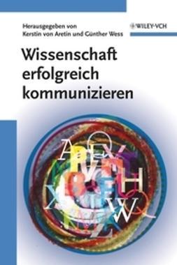 Aretin, Kerstin von - Wissenschaft erfolgreich kommunizieren, ebook