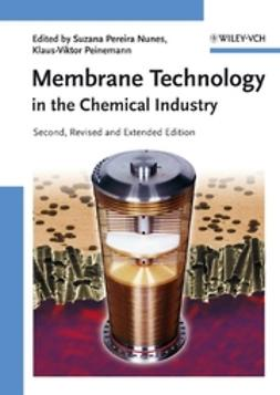 Nunes, Suzana Pereira - Membrane Technology: in the Chemical Industry, ebook