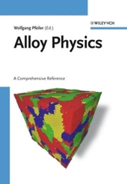 Pfeiler, Wolfgang - Alloy Physics: A Comprehensive Reference, ebook