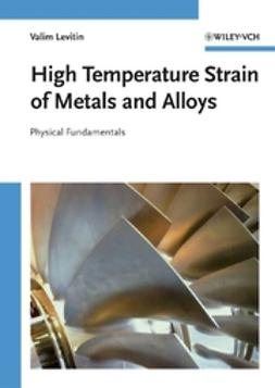 Levitin, Valim - High Temperature Strain of Metals and Alloys: Physical Fundamentals, ebook