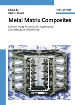 Kainer, Karl U. - Metal Matrix Composites: Custom-made Materials for Automotive and Aerospace Engineering, ebook