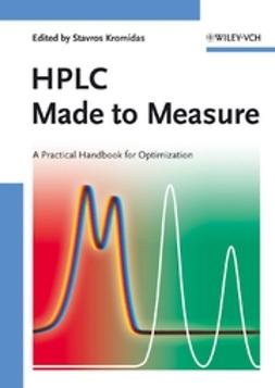 Kromidas, Stavros - HPLC Made to Measure: A Practical Handbook for Optimization, ebook