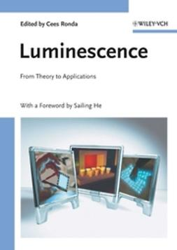 Ronda, Cees - Luminescence: From Theory to Applications, ebook