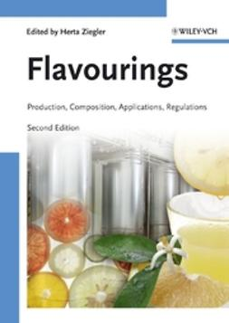 Ziegler, Herta - Flavourings: Production, Composition, Applications, Regulations, ebook