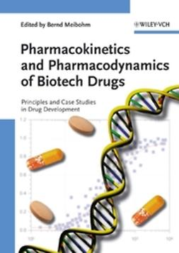 Meibohm, Bernd - Pharmacokinetics and Pharmacodynamics of Biotech Drugs: Principles and Case Studies in Drug Development, ebook