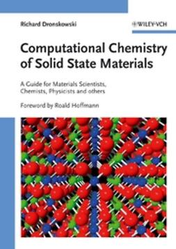 Dronskowski, Richard - Computational Chemistry of Solid State Materials: A Guide for Materials Scientists, Chemists, Physicists and others, e-kirja