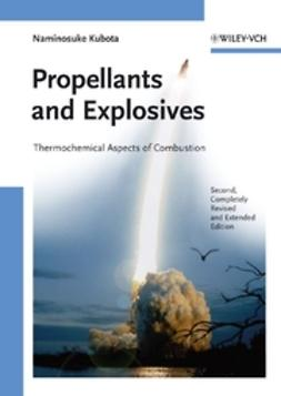 Kubota, Naminosuke - Propellants and Explosives: Thermochemical Aspects of Combustion, e-kirja
