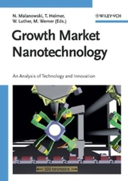 Heimer, Thomas - Growth Market Nanotechnology: An Analysis of Technology and Innovation, ebook