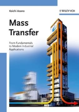 Asano, Koichi - Mass Transfer: From Fundamentals to Modern Industrial Applications, ebook