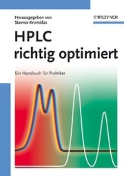 Kromidas, Stavros - HPLC richtig optimiert: Ein Handbuch fr Praktiker, e-bok